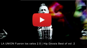 LA UNION Fueron los celos 2.0  Hip.Gnosis Best of vol. 2